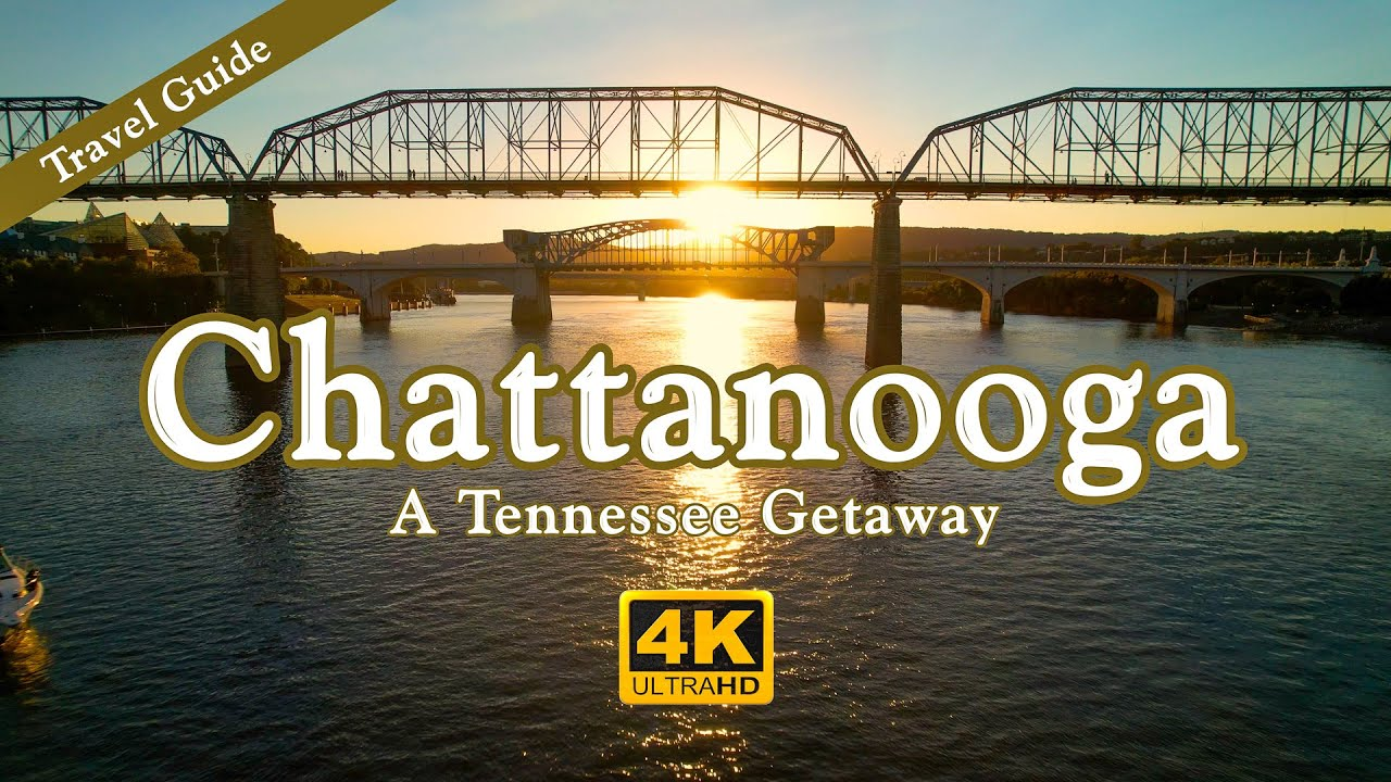 Chattanooga Travel Guide - A Tennessee Getaway