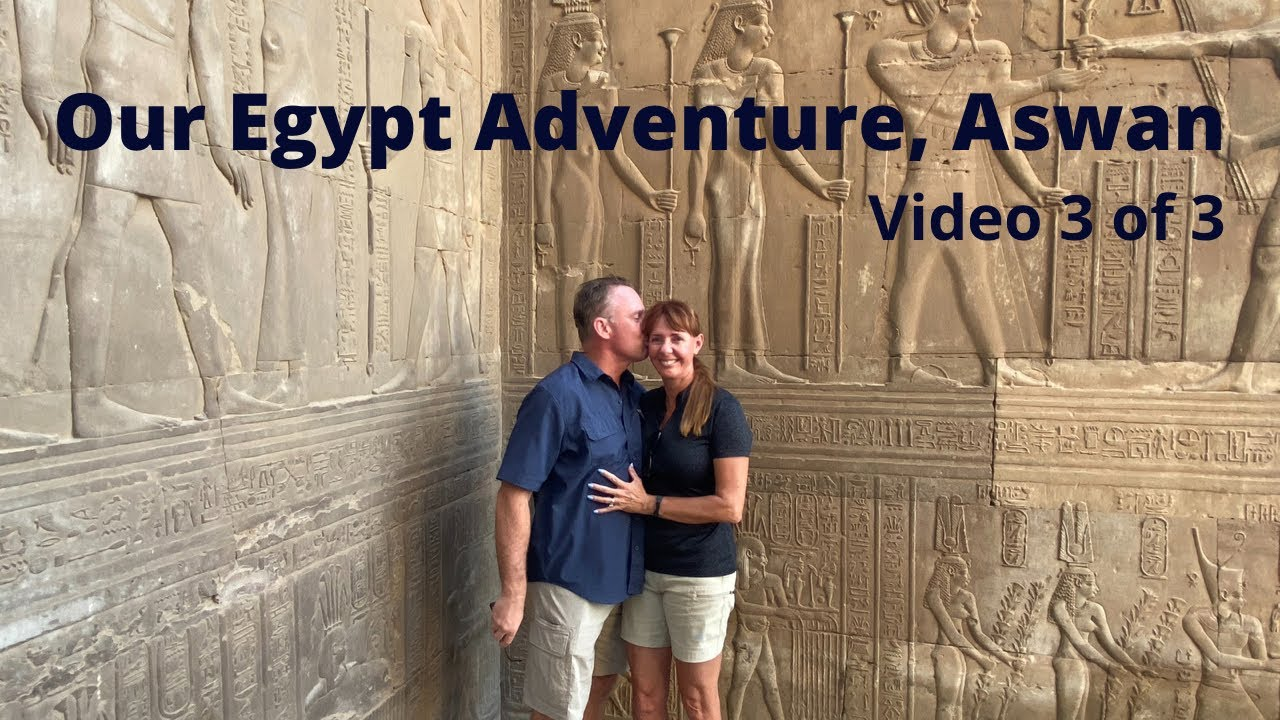Travel Guide to Aswan and Upper Nile Sites, Video 3 of 3